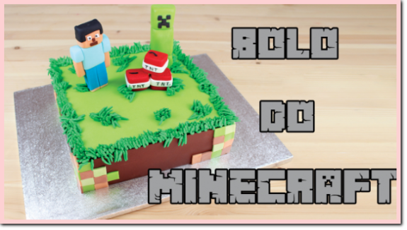 Bolo Decorado do Minecraft.
